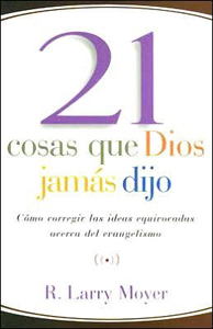 21 Cosas Que Dios Jamas Dijo - r. larry moyer
