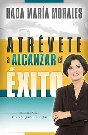 Atrévete A Alcanzar El Exito - Hada M Morales