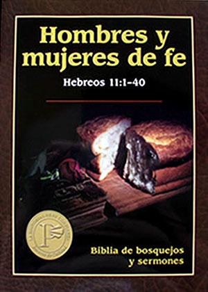 Biblia de bosquejos y sermones hombres y mujeres de fe