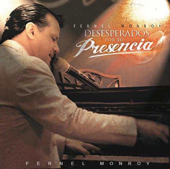 CD Desesperados por tu Presencia - Fernel Monroy