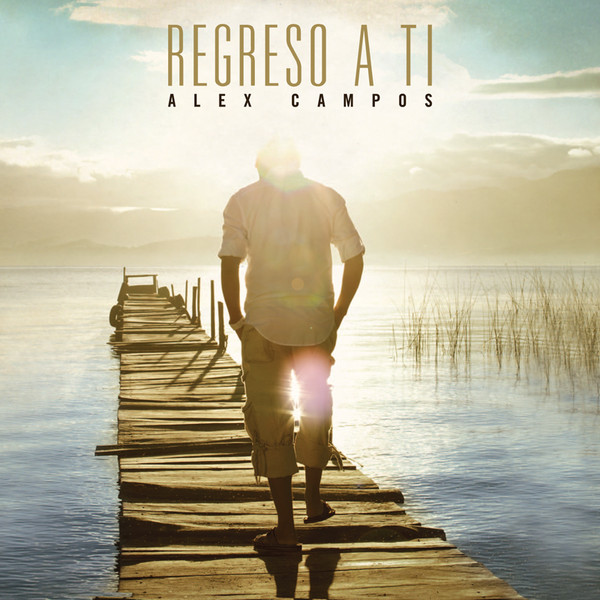 CD Regreso a Ti - Alex Campo