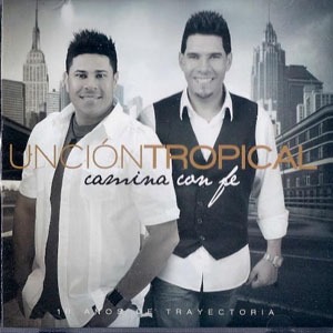 CD - Camina Con Fe - Uncion Tropical