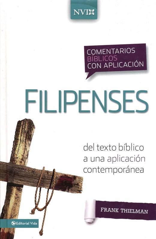 Comentario NVI Filipenses: Del texto biblico a una aplicacion co