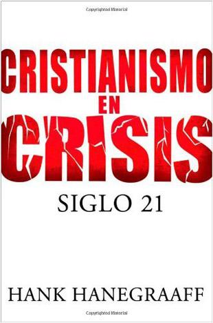Cristianismo En Crisis Siglo 21 - hank hanegraaff