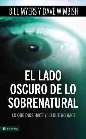 El Lado Oscuro de lo Sobrenaturaln - bill myers