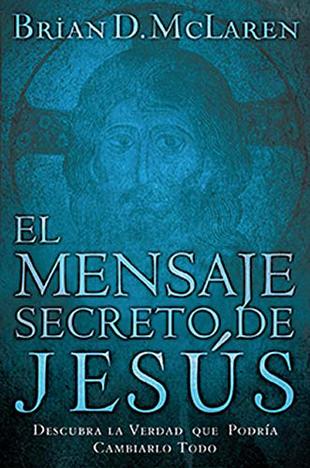 El Mensaje Secreto de Jesus - Brian d mclaren
