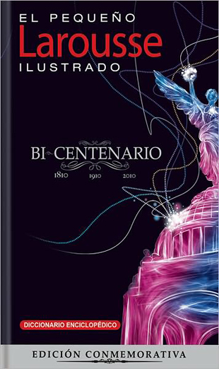 El Pequeno Larousse Ilustrado Bicentenario 2011