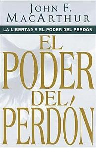 El Poder Del Perdon - john macarthur