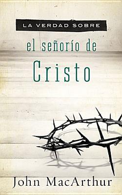 El Senorio de Cristo - John MacArthur