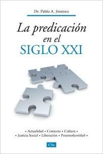 La Predicacion En El Siglo XXI - pablo a. jimenez