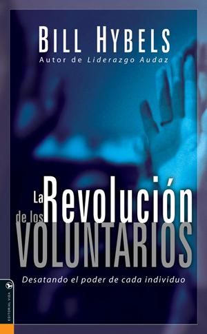 La revolución de los voluntarios - bill hybels