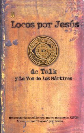 Locos Por Jesus - DC Talk