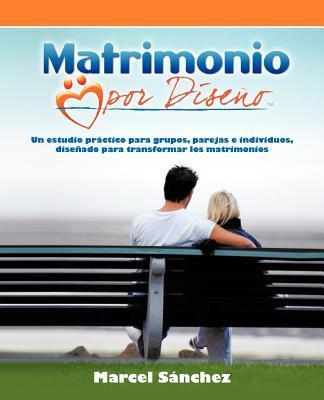 Matrimonio Por Diseno - Marcel Sanchez