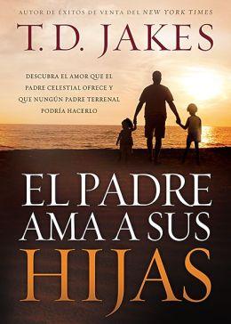 Padre Ama a Sus Hijas - T.D Jakes
