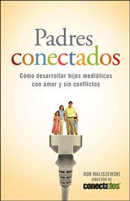 Padres Conectados - Bob Waliszewsk