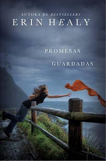 Promesas Guardadas -  Erin Healy