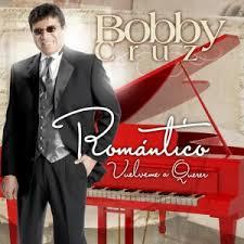 Romantico Vuelve a Querer - Bobby Cruz