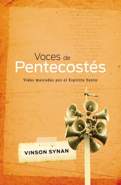 Voces de Pentecostés -  Vinson Synan