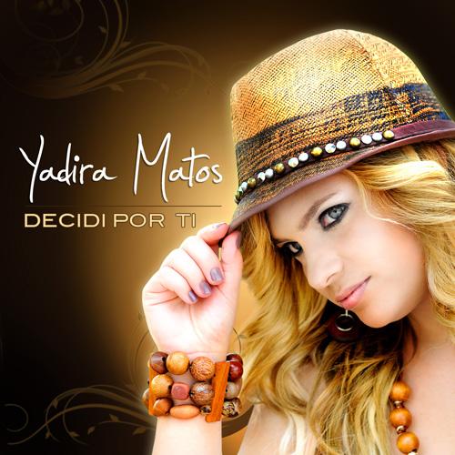 Yadira Matos - Decidi por Ti
